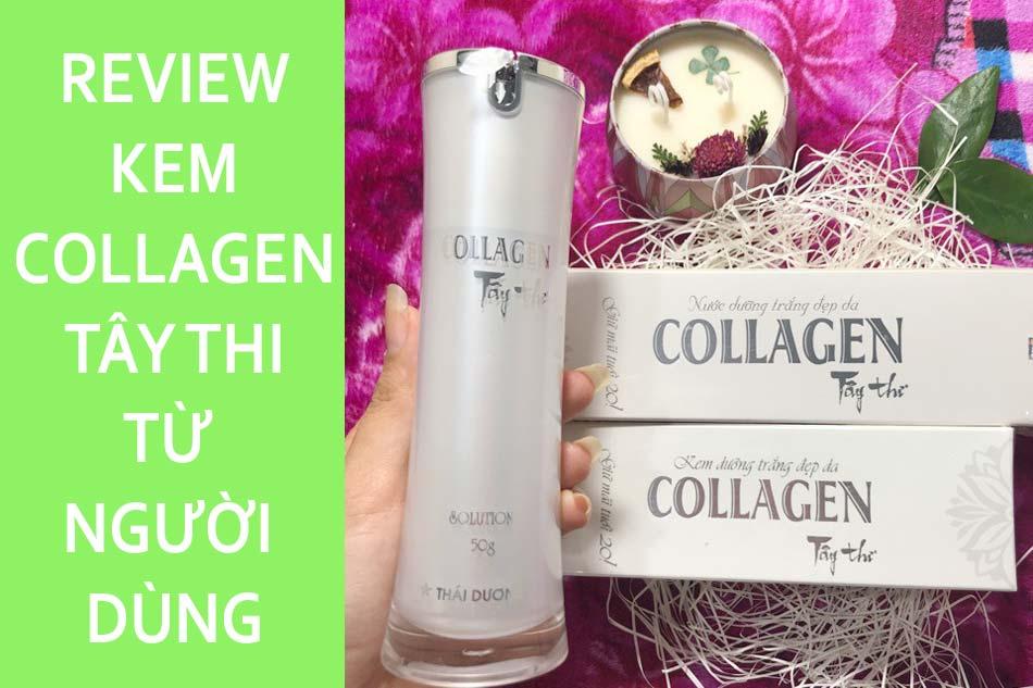 Review kem dưỡng da Collagen Tây Thi từ người dùng